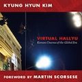 Thumbnail image for Kyung-hyun Kim's Virtual Hallyu: more approachable than Remasculinization, but still tough going