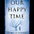 Thumbnail for post: Book Review: Gong Ji-young — Our Happy Time
