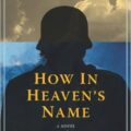 Thumbnail image for Book Review: Cho Chongnae — How in Heaven's Name