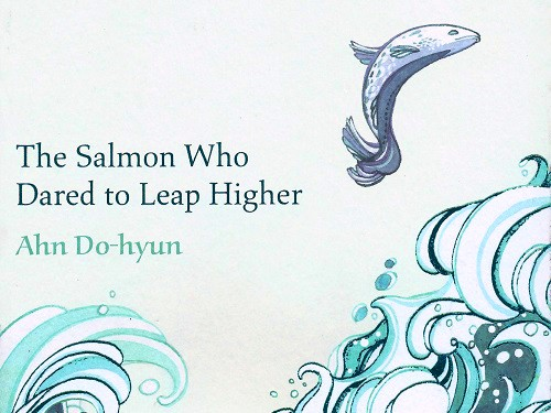 Post image for Book Review: Ahn Do-hyun — The Salmon Who Dared to Leap Higher