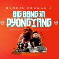Thumbnail for post: Event news: Dennis Rodman's Big Bang in Pyongyang is screening at Picturehouse Central