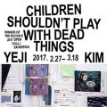 Thumbnail for post: Exhibition news: Yeji Kim – Children Shouldn't Play with Dead Things, at the KCC
