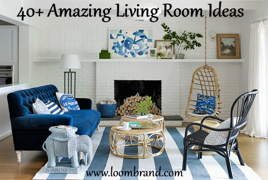 40  Amazing Living Room Ideas   Loombrand 40  Amazing Living Room Ideas