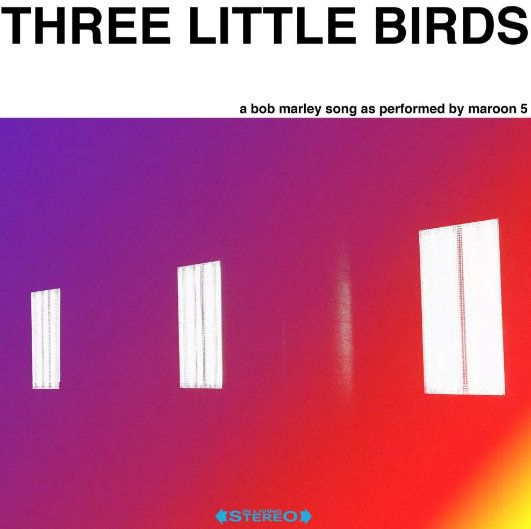Maroon 5 Three Little Birds mp3 download