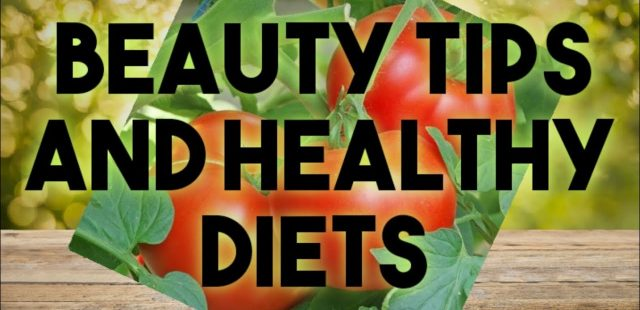 beauty tips and healthy diets