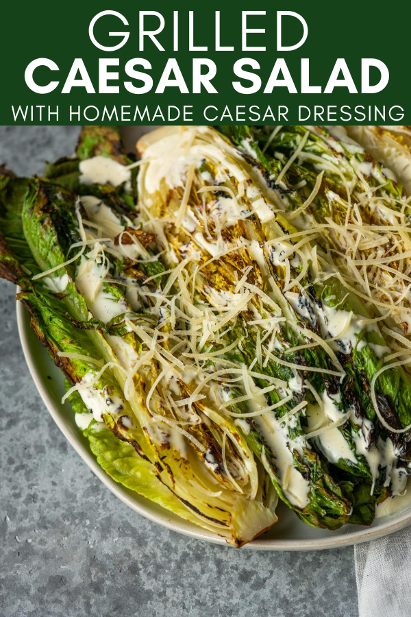 Image for pinning Grilled Caesar Salad with Homemade Caesar Dressing recipe on Pinterest
