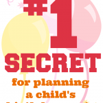 My #1 Secret for Planning a Kid's Birthday Party on a Budget