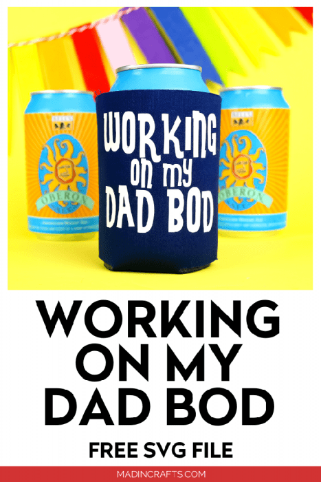 Navy can koozie that says Working on My Dad Bod in white vinyl next to 2 cans of beer