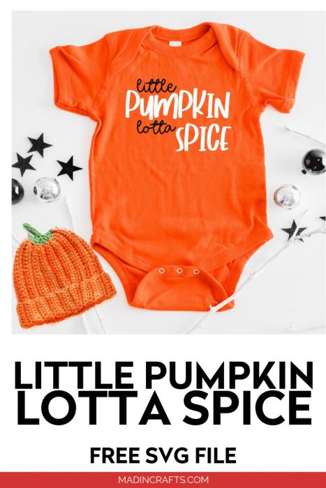 Little pumpkin lotta spice SVG on an orange onesie
