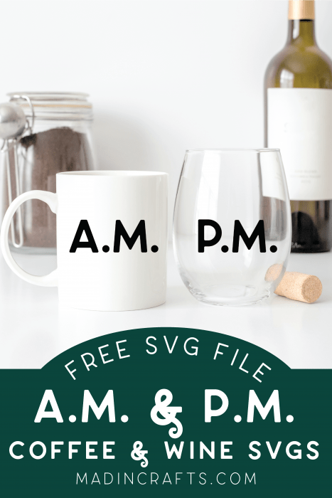 Coffee Mug and Stemless Wine glass on a counter with free AM and PM SVG designs