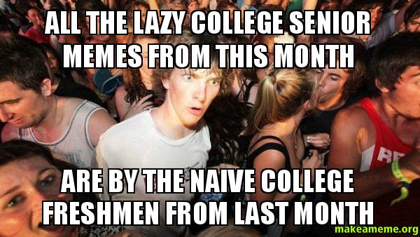 All The Lazy College Senior memes from this month Are by ...