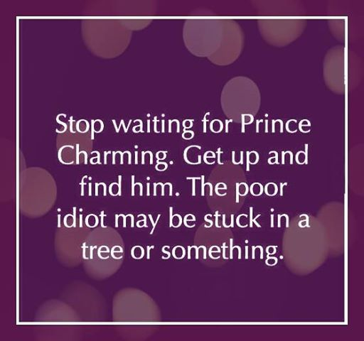 Quotes - stop waiting for your prince charming | Books ...