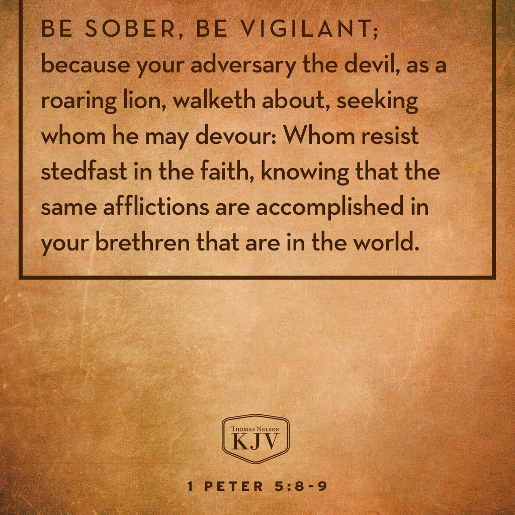 KJV Verse of the Day: 1 Peter 5:8-9