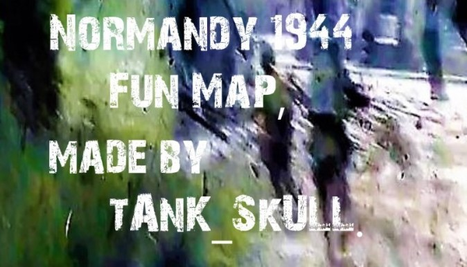 Normandy 1944 Fun Map feat GSM  Updated  addon   Men of War  Assault     Normandy 1944 Fun Map feat GSM  Updated