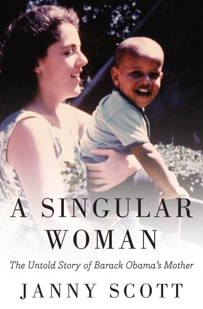 Stanley Ann Dunham — The 'Singular Woman' Who Raised ...