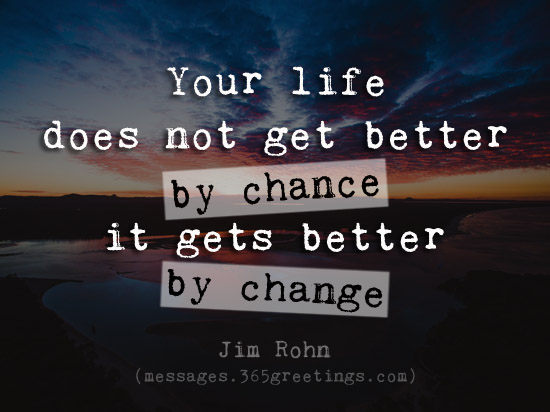 Quotes about Change in Life   365greetings com Quotes about Change in Life with Picture