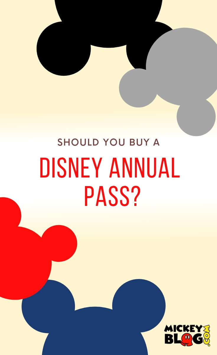 Should You Buy a Disney Annual Pass? - MickeyBlog com