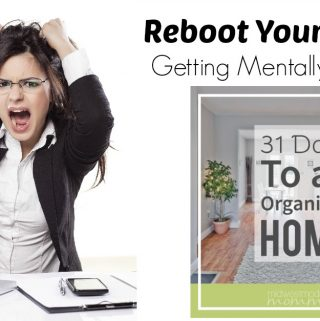 Reboot You Thinking: Day 1 of 31 Days to an Organized Home