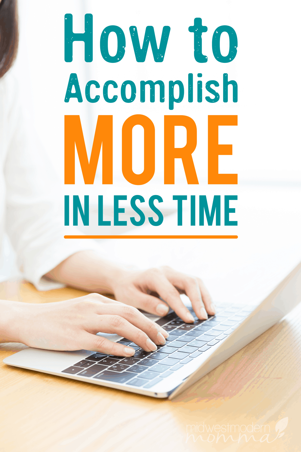 Don't miss our Time Management Tips To Accomplish More In Less Time! These are ideal for work at home moms, stay at home moms, and any small businesses!