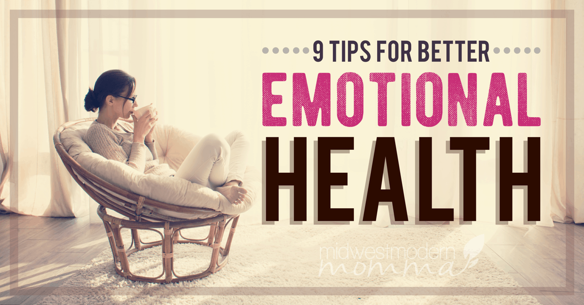 One thing many moms neglect is their emotional health. Here are 9 realistic ways to better your emotional health.