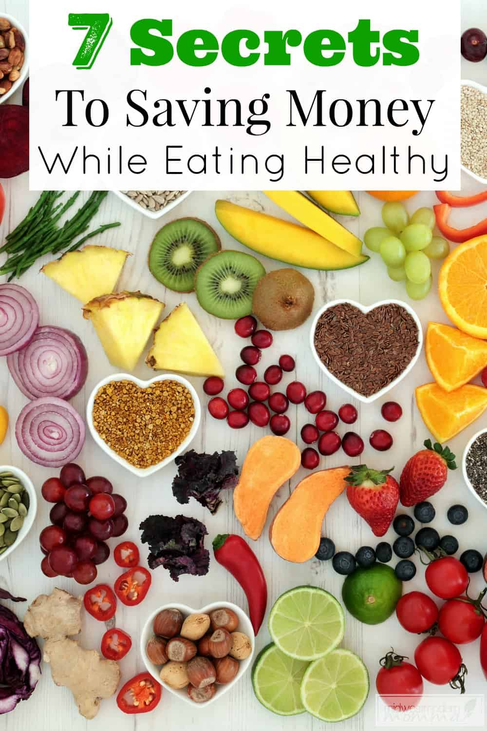 7 Secrets To Saving Money While Eating Healthy