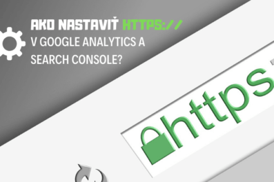 Ako nastaviť HTTPS:// v Google Analytics a Search Console