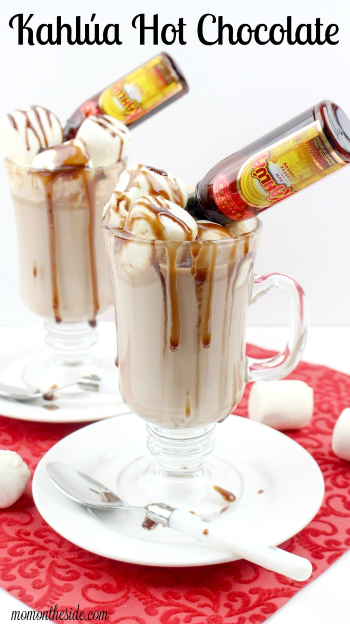 Warm Up With Kahlua Hot Chocolate This Winter Mom On The