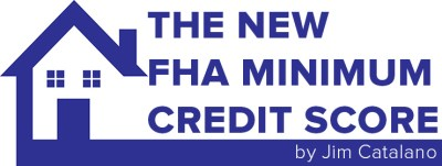 The New FHA Minimum Credit Score