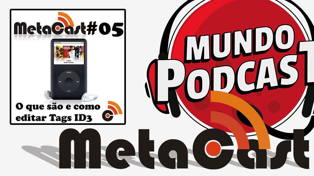 Metacast #5 – O que sío e como editar Tags ID3