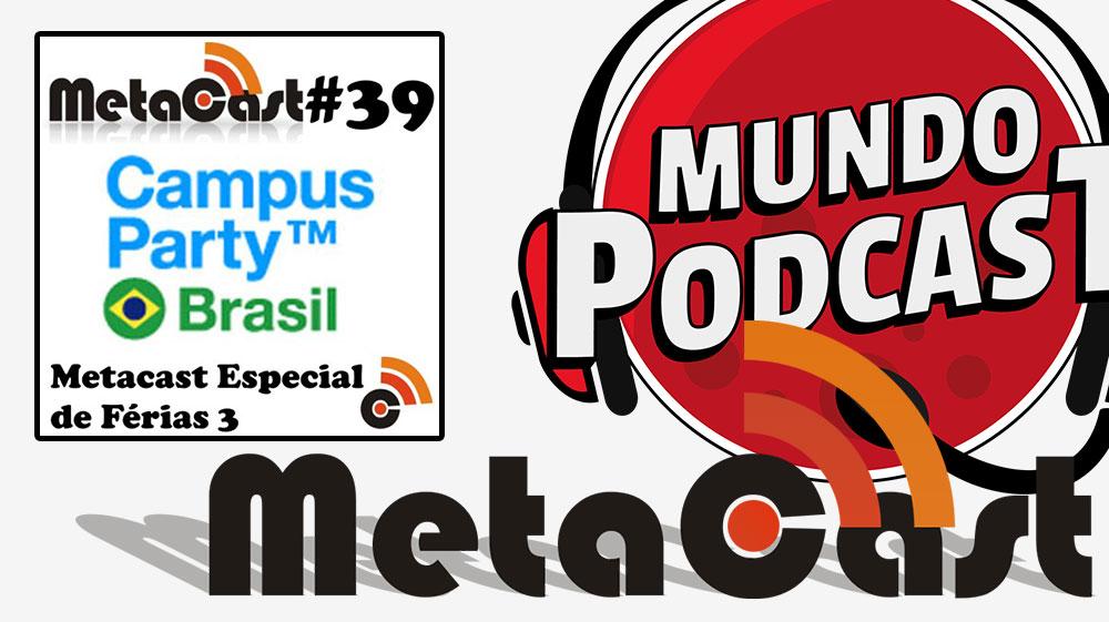 Metacast #39 – Metacast Especial de Férias 3