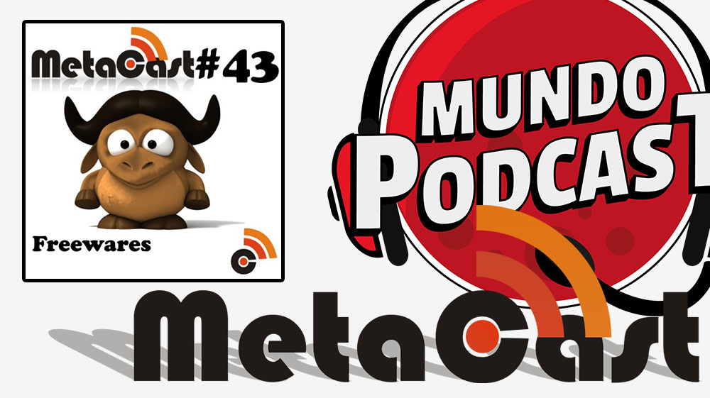 Metacast #43 – Freewares
