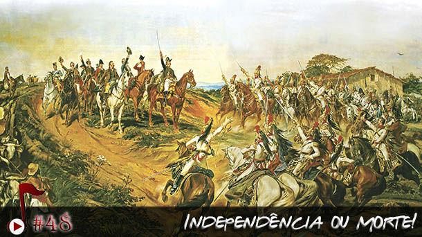 Telhacast #48 – Independência ou Morte!