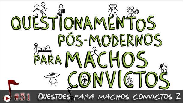 Telhacast #51 – Questionamentos p/ Machos Convictos 2