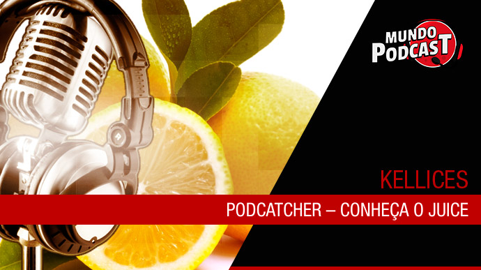 Podcatcher – Conheça o Juice