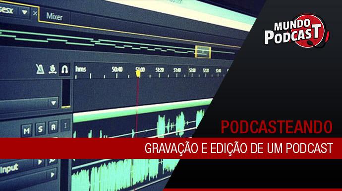Gravação e Edição de um podcast