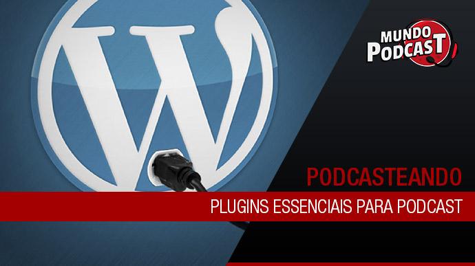 Plugins essenciais para podcast