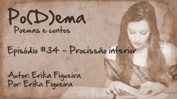 Po(D)ema #34 – Procissío Interior
