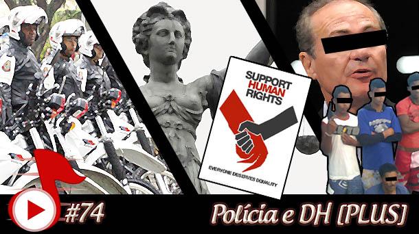 Telhacast #74 – Polícia e Dir Humanos [PLUS]