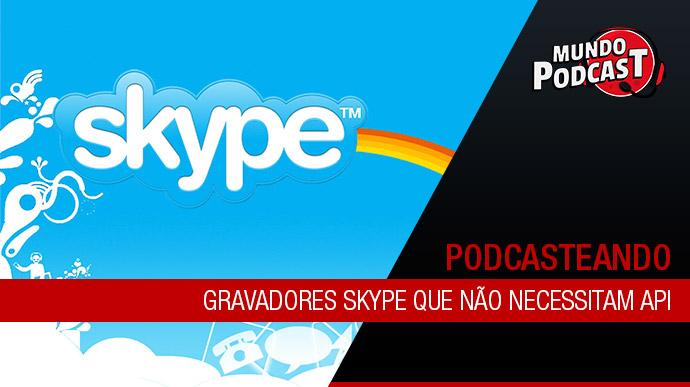 Gravadores Skype que nío necessitam API