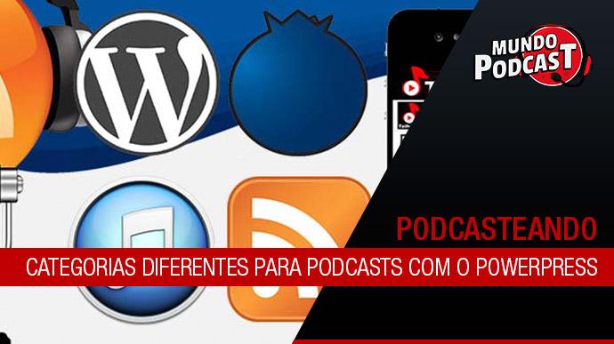 Categorias diferentes para podcasts com o Powerpress