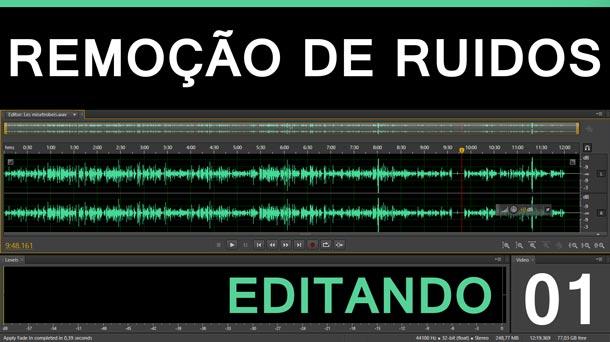 Editando #1 – Remoção de Ruídos | Adobe Audition