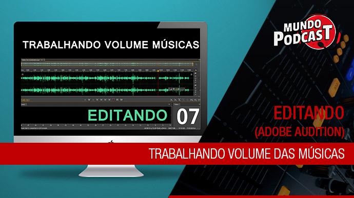 Trabalhando volume das músicas – Adobe Audition