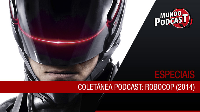 Coletnea Podcast: Robocop