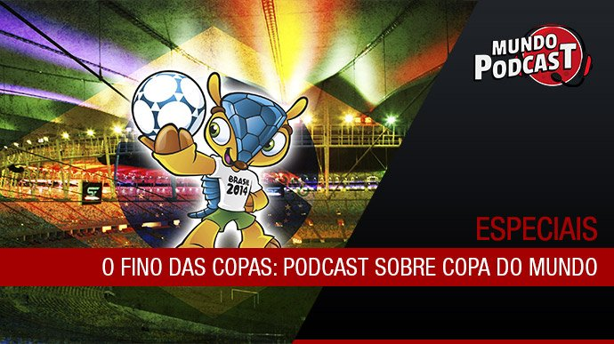 Podcast sobre Copa do Mundo