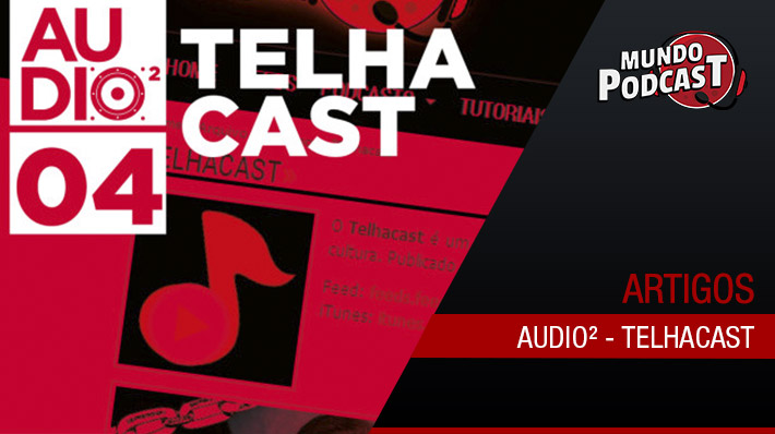 Audio² – Produçío do Telhacast