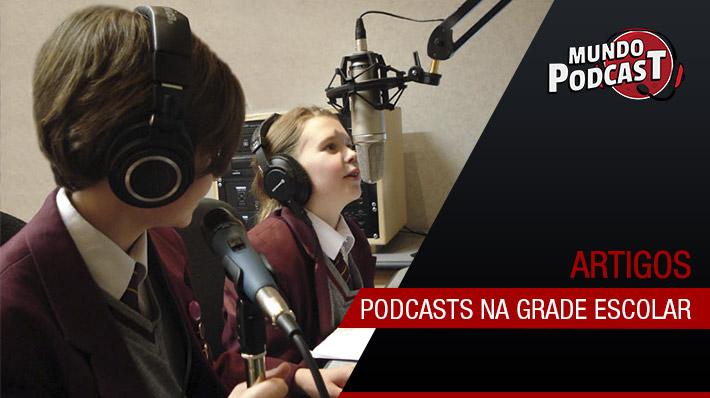 Podcasts na grade escolar
