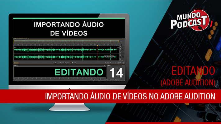 Importando vídeos no Adobe Audition
