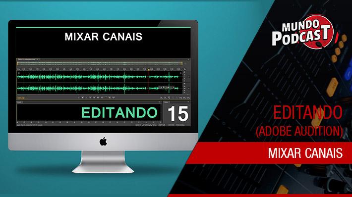 Mixar Canais no Adobe Audition