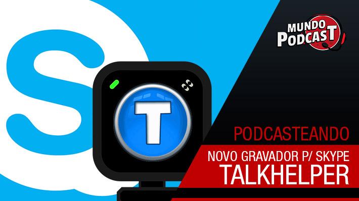TalkHelper: Novo gravador para Skype