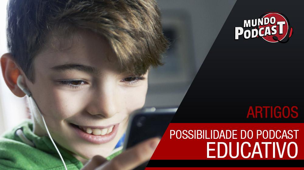 Possibilidades do Podcast Educativo
